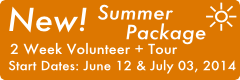 New Summer Inclusive Volunteer + Tour Package for 2014